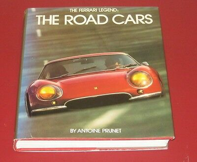 THE FERRARI LEGEND THE ROAD CARS Antoine Prunet 1980 1st First Edition Hardback