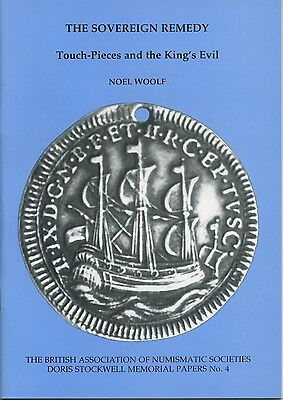 The Sovereign Remedy touch-pieces annd the King's Evil By Noel Woolf