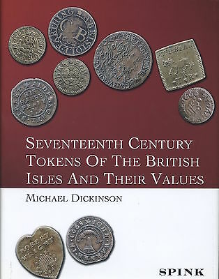 Seventeenth Century Tokens of the British Isles and their Values