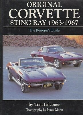 Corvette Original Corvette Sting Ray 1963-1967 Restorers Guide Tom Falconer 1998