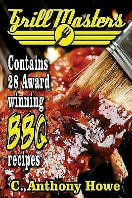 The GRILL MASTERS Award Winning Secret BBQ Recipes: The Professional's BARBEQUE