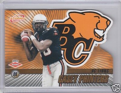 2003 Pacific Atomic CFL Gold Rookie #8 Casey Printers - BC Lions tough RC 71/175