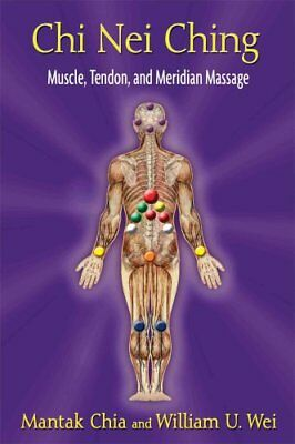 Chi Nei Ching Muscle, Tendon, and Meridian Massage by Mantak Chia 9781620550861