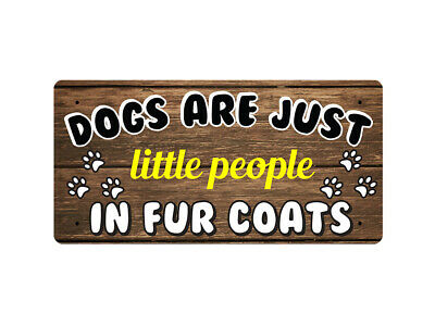 WP_ANI_012 DOGS ARE JUST little people IN FUR COATS (paws) - Metal Wall Plate