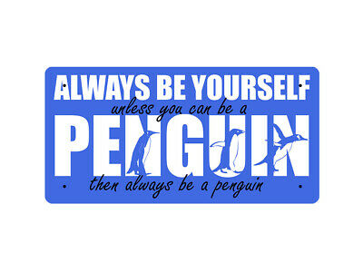WP_ANI_026 ALWAYS BE YOURSELF unless you can be a PENGUIN... - Metal Wall Plate