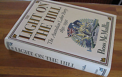 The Light on the Hill ~ Ross McMullin 1ST HbDj  Australian Labor Party 1891-1991