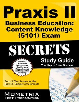 Praxis II Business Education: Content Knowledge (5101) Exam Secrets: Praxis...
