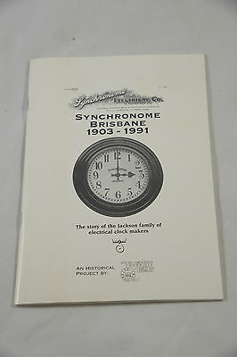 Synchronome Brisbane 1903-1991 The Story Of The Jackson Family Of Electric Clock