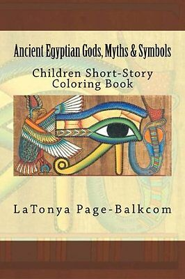 NEW Ancient Egyptian Gods, Myths & Symbols: Childrens Short-Story Coloring Book