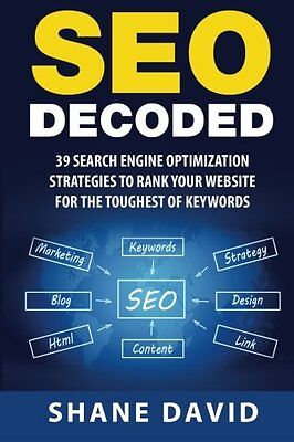 SEO Decoded: 39 Search Engine Optimization Strategies To Rank Your Website For T