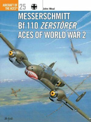 Messerschmitt Bf 110 Zerstorer Aces of World War 2 by John Weal 9781855327535