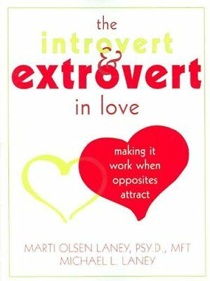 Introvert and Extrovert in Love Making it Work When Opposites A... 9781572244863