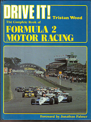 Drive It! Complete Book of Formula 2 Motor Racing  History Circuits Drivers Cars