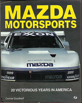 Mazda Motorsports 20 Victorious Years in America by Goudinoff P/B Pub. 1992