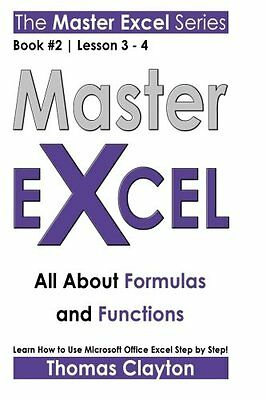 Master Excel: All About Formulas and Functions << Book 2 | Lesson 3 - 4 >> (Volu