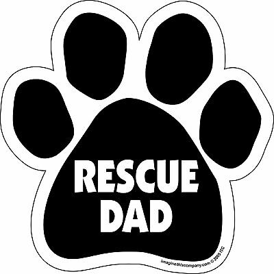 "Rescue Dad Paw Magnet Dog Cat 5.5"" x 5.5"" Shaped Puppy Kitten Cute Black"