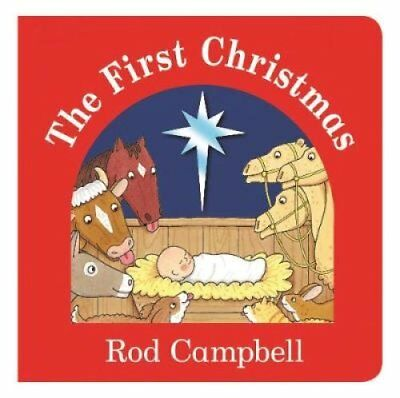 The First Christmas by Rod Campbell 9781447266204 (Board book, 2014)