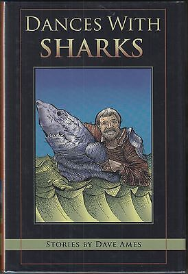 Dances with Sharks: Stories by Dave Ames (2006) HC/DJ 1ST ~FLY-FISHING~CANCER~