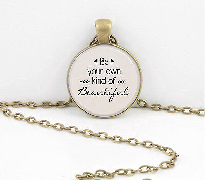 Best Friend Gift Be Your Own Kind of Beautiful Pendant Necklace Key Chain
