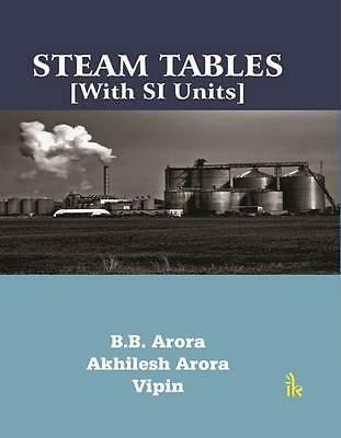 NEW Steam Tables[With SI Units] by B.B. Arora