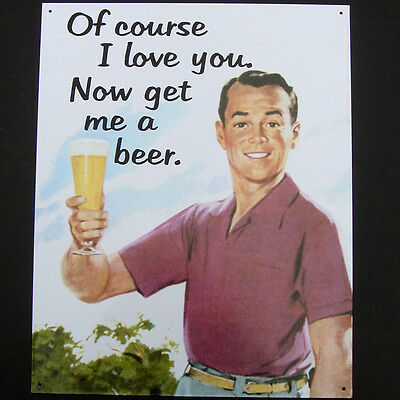 Funny Tin Sign I LOVE YOU-GET ME A BEER vintage tavern home pub metal wall decor