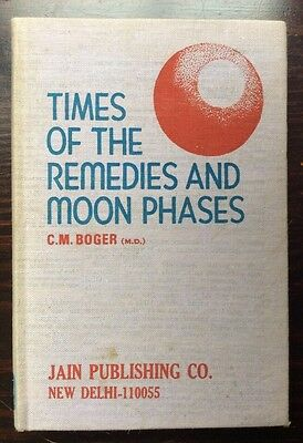 Rare Times of the Remedies and Moon Phases C M Boger 1st Indian Edition 1979