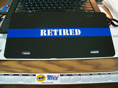 "Thin Blue Line license Plate  "" RETIRED ""  W/ 2 FREE DECALS - Top Quality Item!"