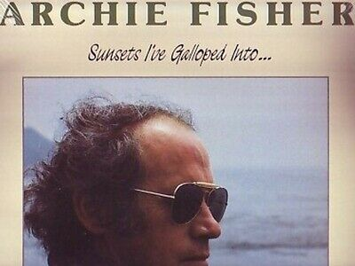 Archie Fisher . Sunsets I've Galloped . Canadian Folk. 1988 Snow Goose LP Sealed