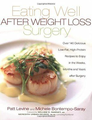USED (VG) Eating Well After Weight Loss Surgery: Over 140 Delicious Low-Fat High