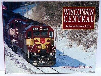 Wisconsin Central: Railroad Success Story  - Hardcover