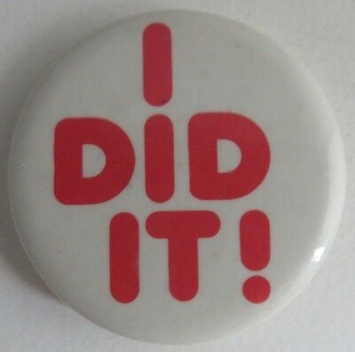 Vintage I Did It Pin Pinback Button                (Inv10968)