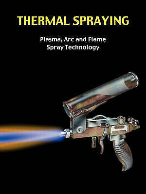 USED (LN) Thermal Spraying - Plasma, Arc and Flame Spray Technology