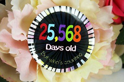 Humorous 70th Birthday Badge - Button Pin Badge