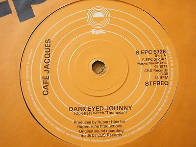 "Cafe Jacques - Dark Eyed Johnny  7"" Vinyl"