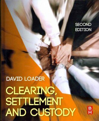 Clearing, Settlement and Custody by David Loader 9780080983332 (Hardback, 2013)