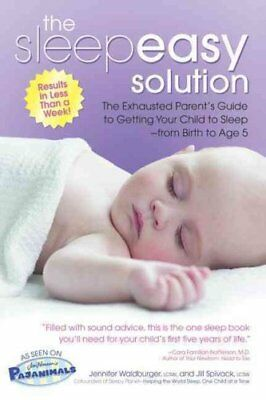 Sleepeasy Solution The Exhausted Parent's Guide to Getting Your... 9780757305603