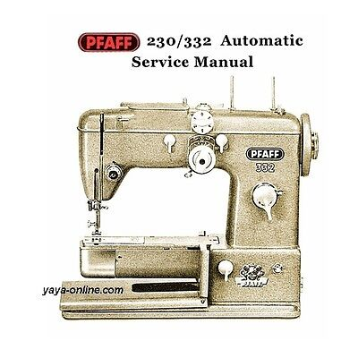 "Pfaff Sewing Machine Service manual ""do it your self "" Pfaffl 230  332 Automatic"