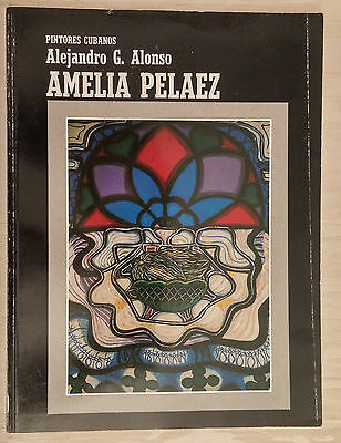 "Art Catalog Book ""amelia Pelaez"" Alejandro G Alonso 1988 First Edition Cuba Arte"
