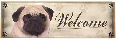 """Pug """"Welcome"""" Rustic Wall Sign Plaque Gifts Home Ladies Pets Dogs"""