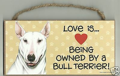 LOVE IS BEING OWNED BY AN BULL TERRIER dog wood sign plaque MADE IN USA