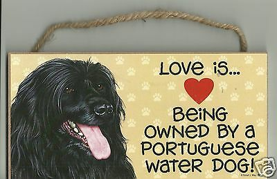 LOVE IS BEING OWNED BY A PORTUGUESE WATER DOG  dog wood sign plaque MADE IN USA