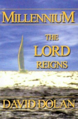 Millennium: The Lord Reigns by David Dolan 9781936417452 (Paperback, 2011)