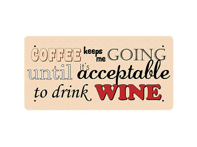 WP_FUN_079 Coffee keeps me going until it's acceptable to drink WINE - Metal Wal