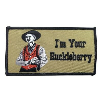 Doc Holliday I'm Your Huckleberry Iron On Patch Tombstone Movie Wyatt Earp Gift