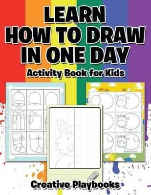 Learn How to Draw in One Day Activity Book for Kids 9781683233626