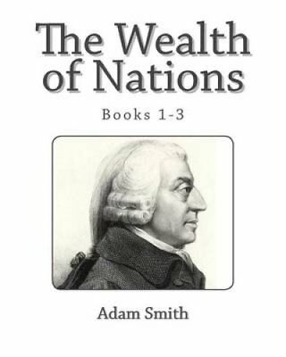 The Wealth of Nations (Books 1-3) by Adam Smith 9781494844684 (Paperback, 2013)