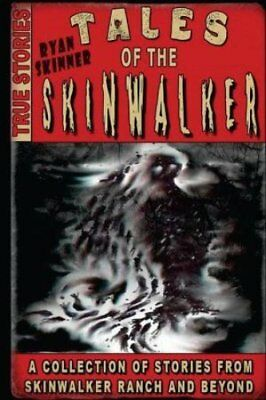 Tales of the Skinwalker Skinwalker Ranch & Beyond by Ryan Skinner 9781511784733