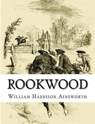 Rookwood by William Harrison Ainsworth 9781514759080 (Paperback, 2015)
