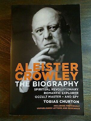 Aleister Crowley The Biography by Tobias Churton MAGICK Thelema O.T.O ESPIONAGE