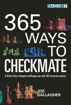 365 Ways to Checkmate by Joe Gallagher 9781901983951 (Paperback, 2004)